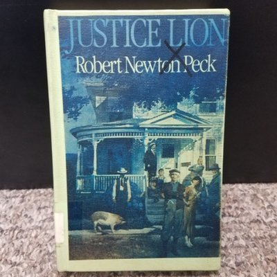 Justice Lion by Robert Newton Peck