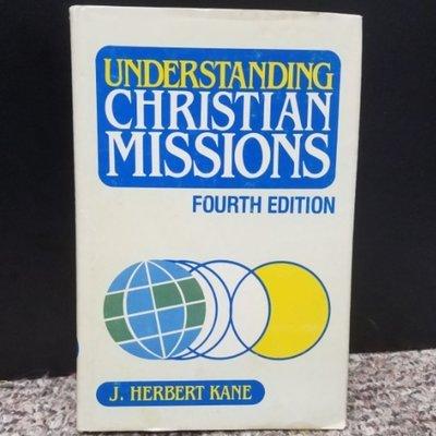 Understanding Christian Missions by J. Herbert Kane