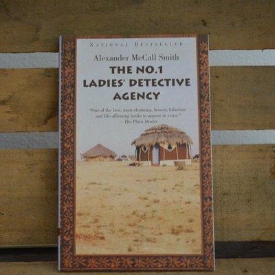 The No. 1 Ladies Detective Agency by Alexander McCall Smith