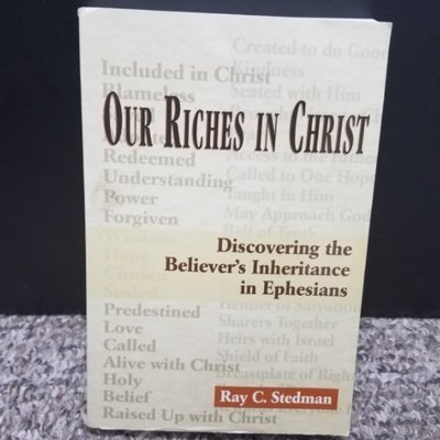 Our Riches in Christ by Ray C. Stedman