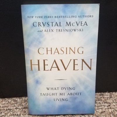 Chasing Heaven by Crystal McVea & Alex Tresniowski
