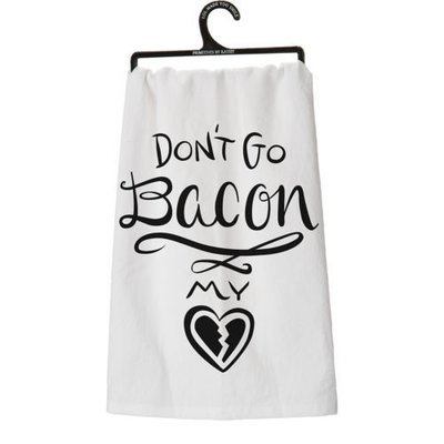 Don't Go Bacon My Heart Primitives by Kathy Dish Towel