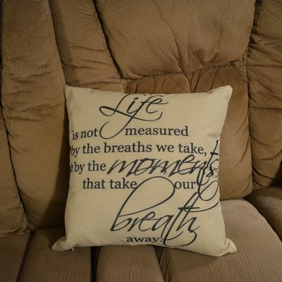 Life is not measured by the breaths we take Pillow