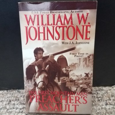 The First Mountain Man: Preacher's Assault by William W. Johnstone with J.A. Johnstone