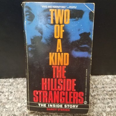 Two Of A Kind: The Hillside Stranglers by Darcy O'Brien