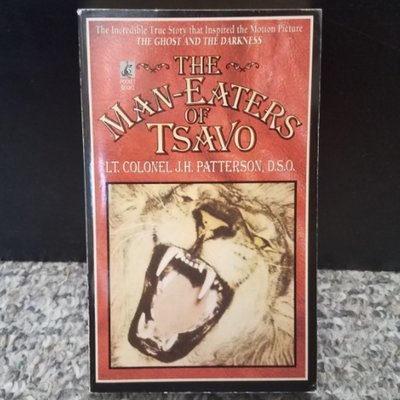 The Man-Eaters of Tsavo by Lt. Colonel J.H. Patterson, D.S.O.