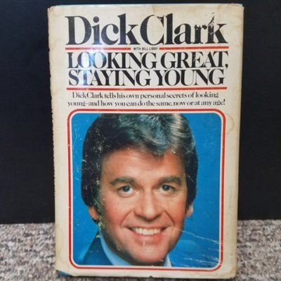 Looking Great, Staying Young by Dick Clark with Bill Libby