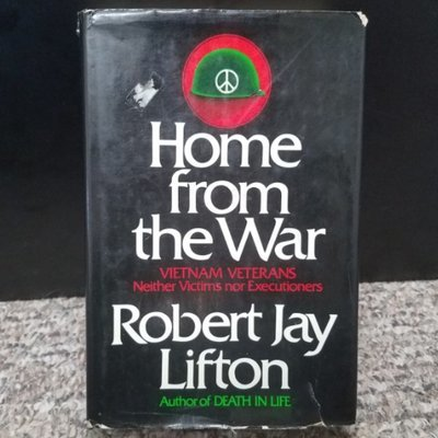 Home from the War by Robert Jay Lifton