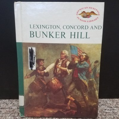 Lexington, Concord and Bunker Hill by Francis Russell & Richard M. Ketchum