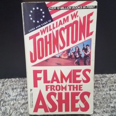 Flames from the Ashes by William W. Johnstone