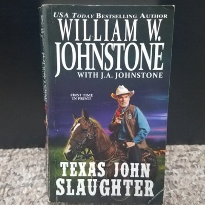 Texas John Slaughter by William W. Johnstone with J.A. Johnstone