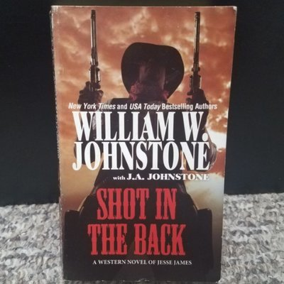 Shot in the Back by William W. Johnstone with J.A. Johnstone