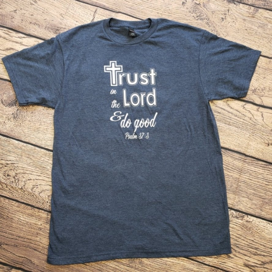 Trust in the Lord and Do Good Tee