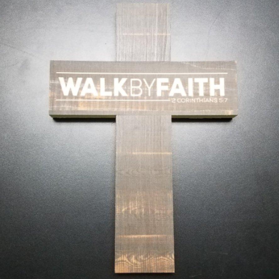 Walk by Faith Cross