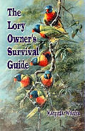 The Lory Owner's Survival Guide By: Margrethe Warden (Author)