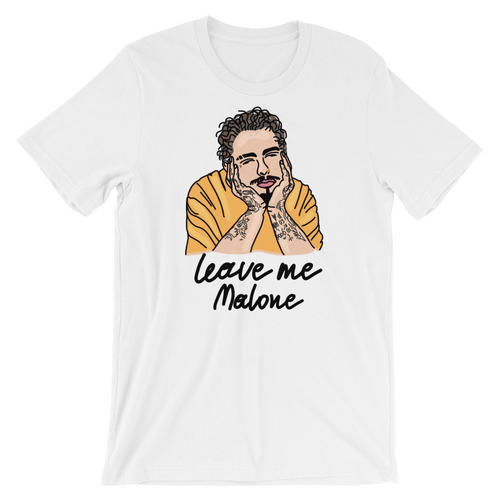 Leave Me Malone - Post Malone - Ivo Adventures Tshirt