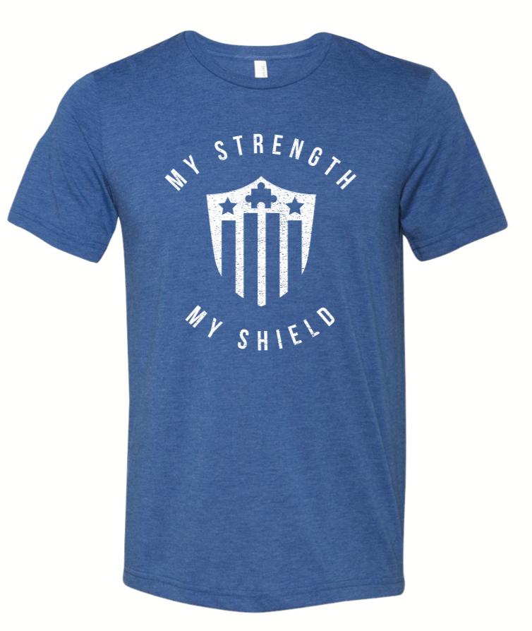 My Strength - My Shield Shirt 00033
