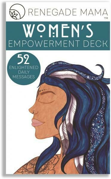 WOMEN'S EMPOWERMENT DECK (52 Enlightened Daily Messages) by  Renegade Mama
