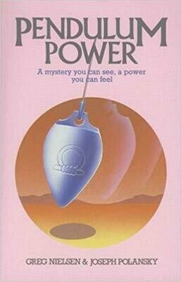 Pendulum Power: A Mystery You Can See, A Power You Can Feel Paperback – March 1, 1987  by Greg Nielsen (Author), Joseph Polansky (Author)