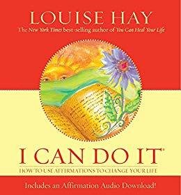 I Can Do It  by Lousie Hay