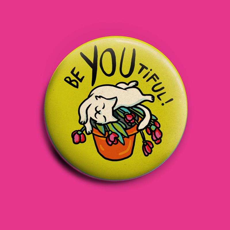 be You-tiful! 50 mm button beyoutiful