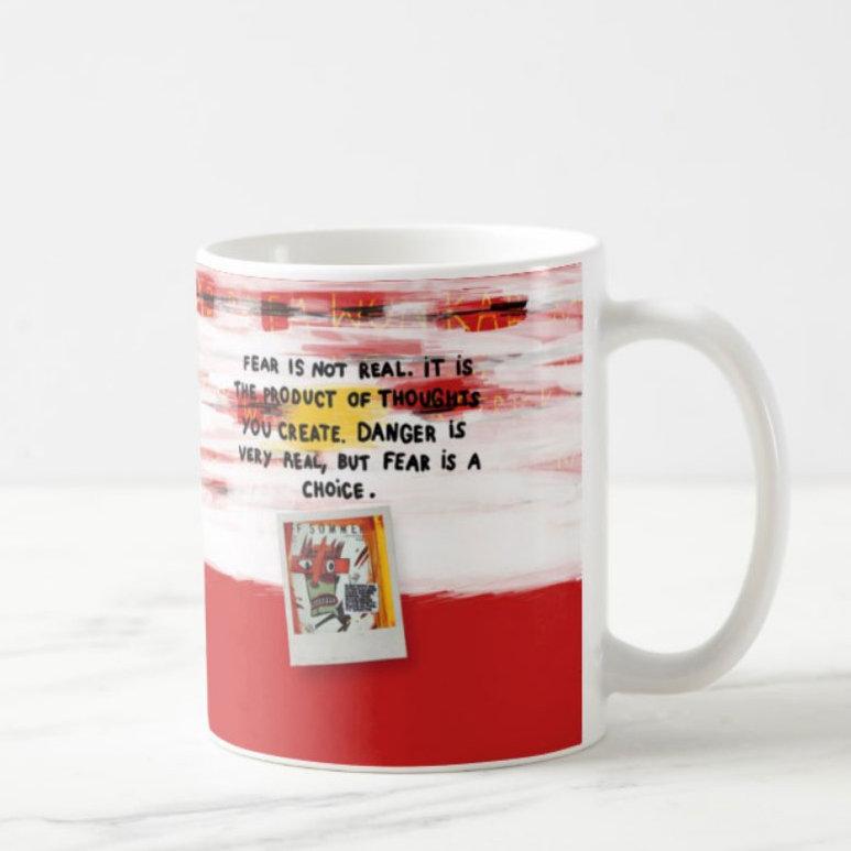 """Mug """"Fear is a choice"""" 00978"""