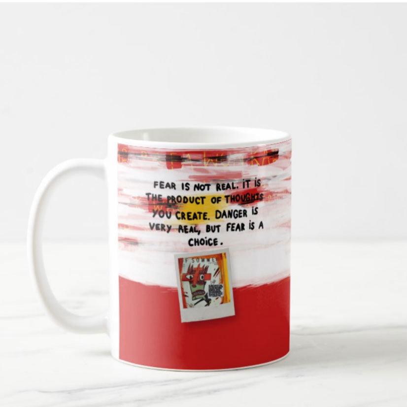 """Mug """"Fear is a choice"""""""