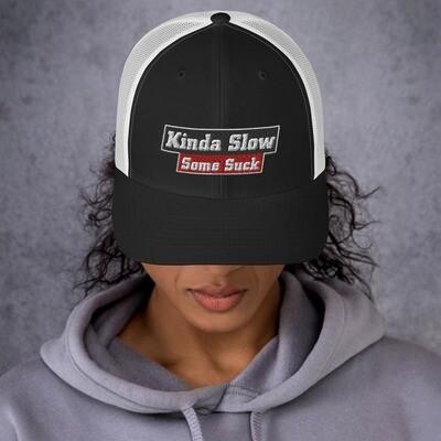 Kinda Suck Snap Back Trucker's Cap