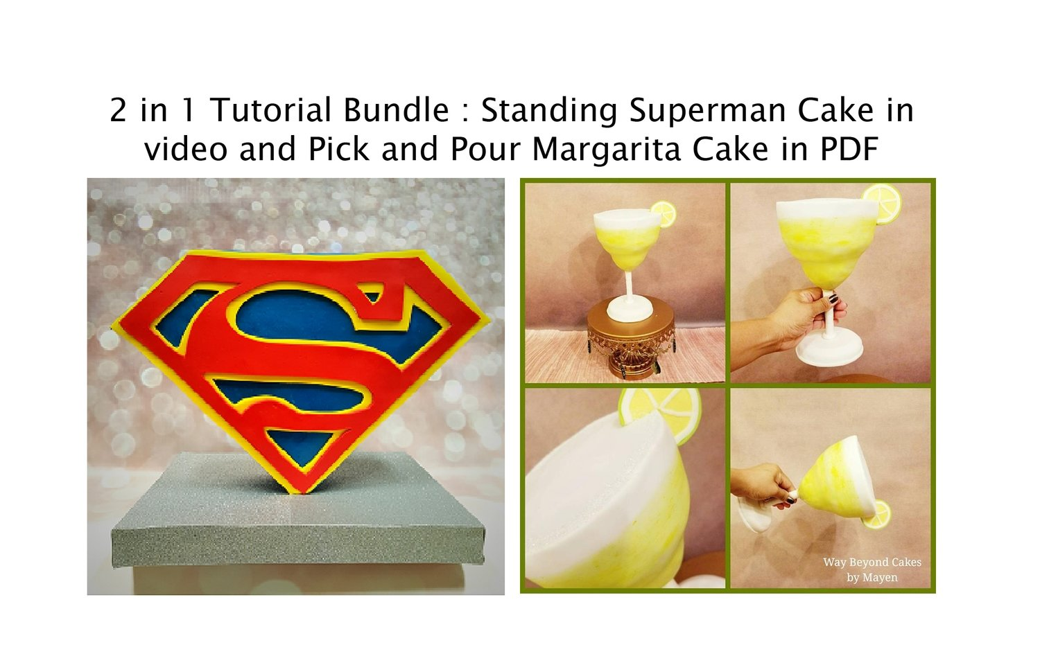 Tutorial Bundle : Standing Super Cake and Pick and Pour Margarita Cake $17