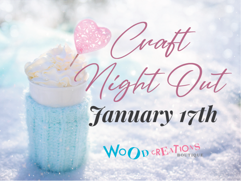 Craft Night Out - January 17th