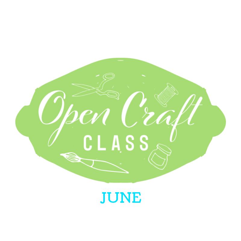 Open Craft Class - June