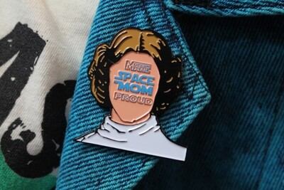 Make Space Mom Proud Pin