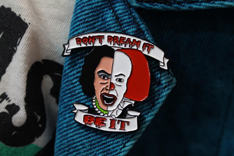 Don't Dream It, Be It Pin