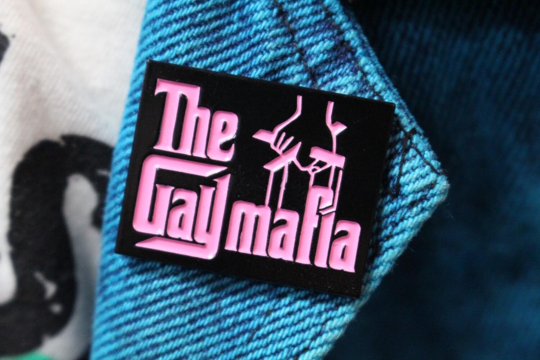 The Gay Mafia Pin