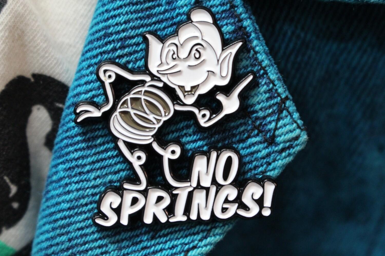 No Springs! Pin