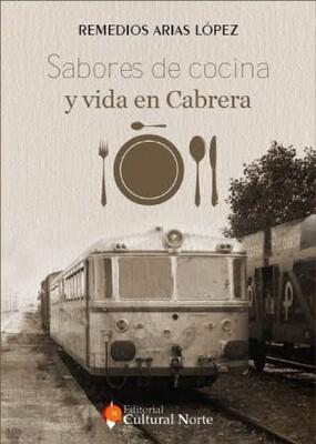 Sabores de cocina y vida en Cabrera