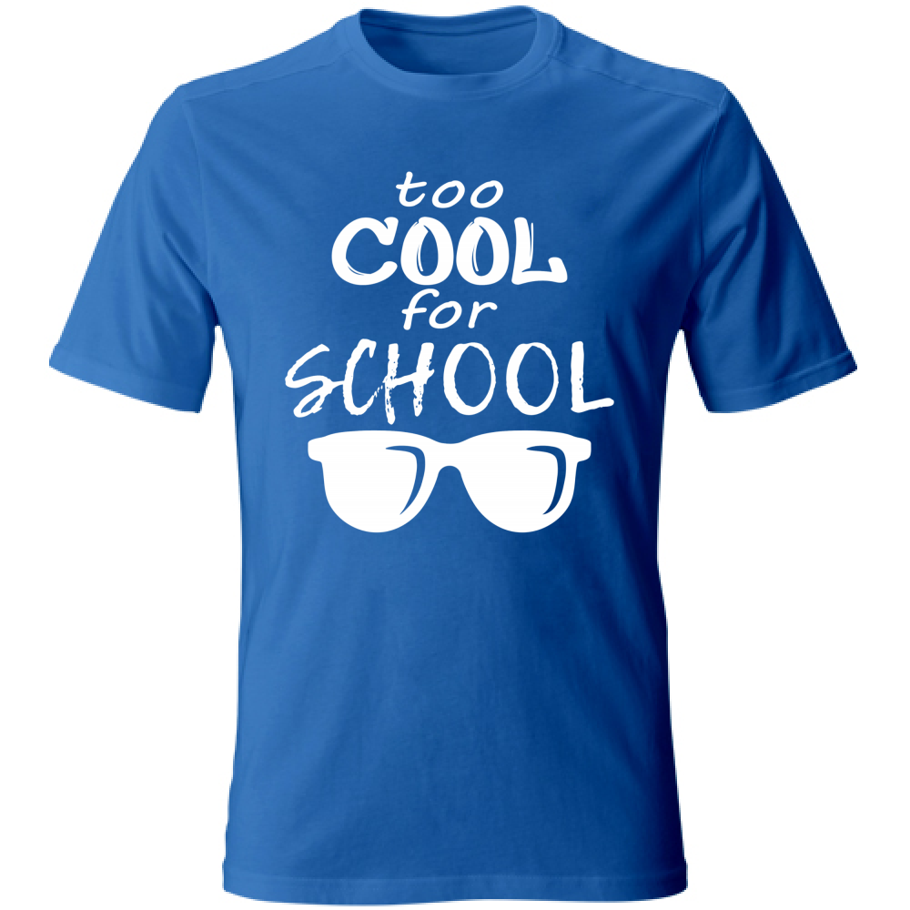 Tshirt Unisex Too Cool For School