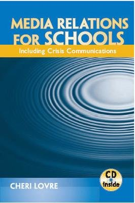 Media Relations for Schools: Including Crisis Communications