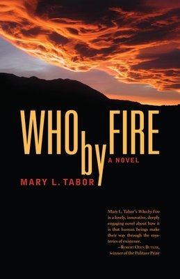 Who by Fire by Mary L. Tabor