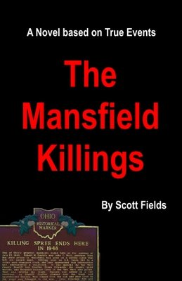 The Mansfield Killings by Scott Fields - Soon to be a Motion Picture