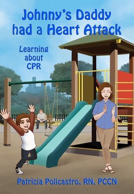 Johnny's Daddy had a Heart Attack - Learning CPR for Children