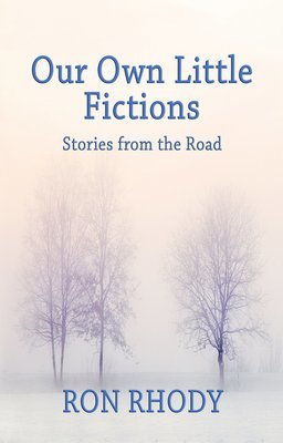 Our Own Little Fictions - Stories from the Road