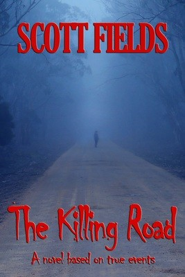 The Killing Road by Scott Fields