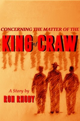 Concerning the Matter of the King of Craw by Ron Rhody