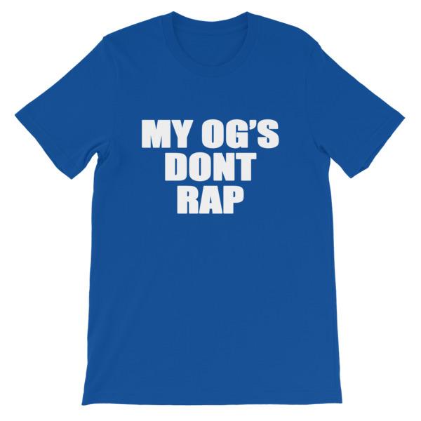 My OG's Don't Rap Short-Sleeve Unisex T-Shirt 00093