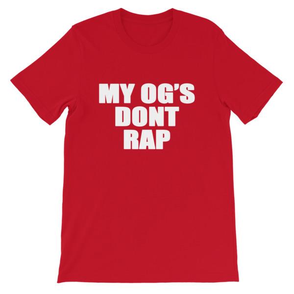 My OG's Don't Rap Short-Sleeve Unisex T-Shirt