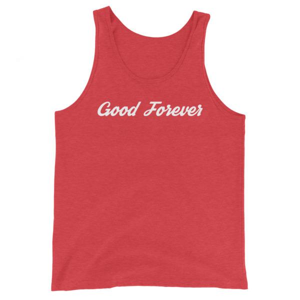 Good Forever Unisex  Tank Top