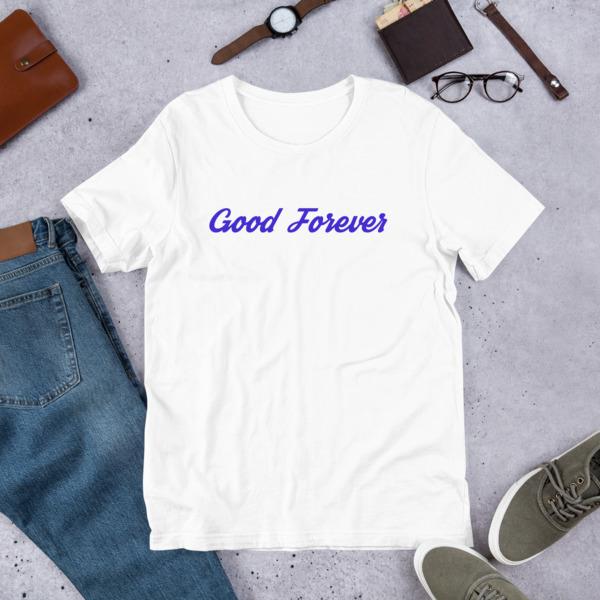 Good Forever Short-Sleeve Unisex T-Shirt 00099