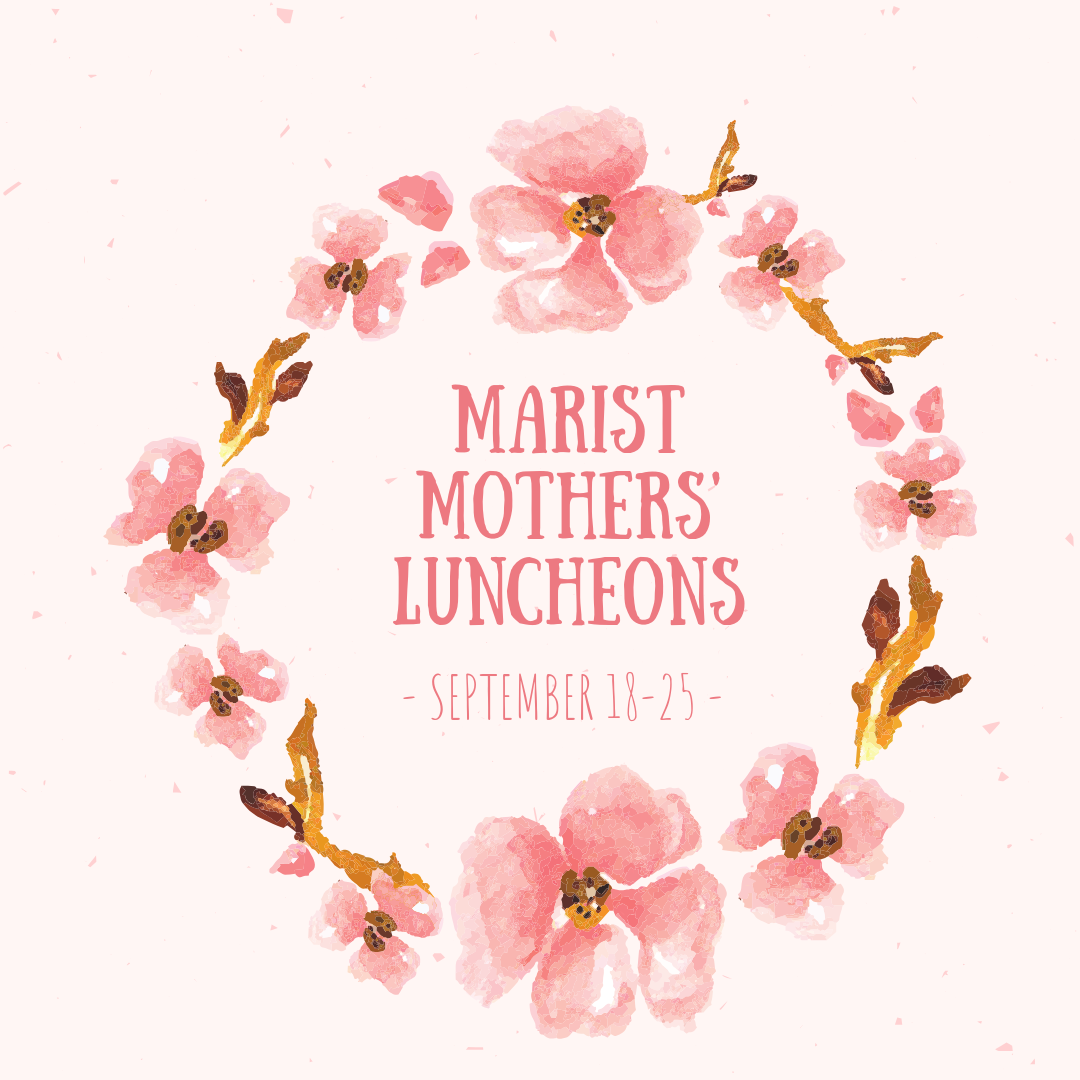 Marist Mothers' Luncheons