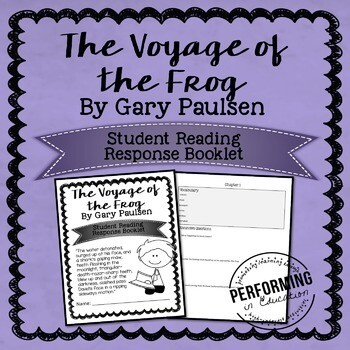 The Voyage of the Frog by Gary Paulsen Reading Response STUDENT BOOKLET